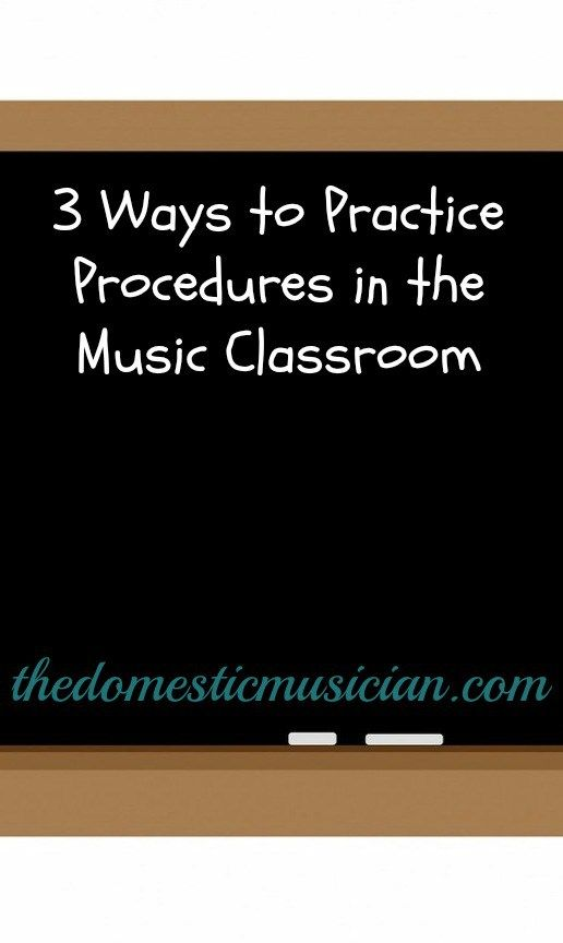 3 Ways to Practice Procedures in the Music Classroom - The Domestic Musician