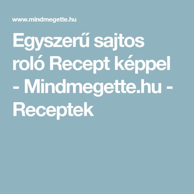 Egyszerű sajtos roló Recept képpel - Mindmegette.hu - Receptek