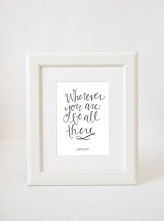 Wherever you are, be all there - Black and White Hand lettered inspirational quote - Prints for the home - Wall Art