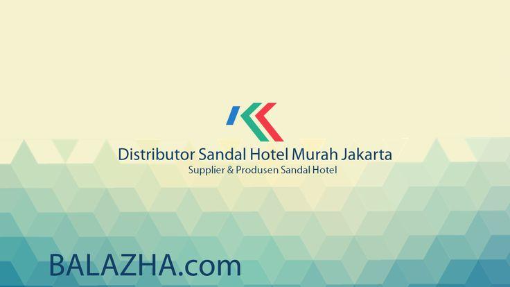 distributor sandal hotel murah di Jakarta. Balazha.com adalah salah satu supplier & produsen terpercaya dan berpengalaman mendistribusikan ribuan sandal hotel setiap hari ke berbagai wilayah nusantara.