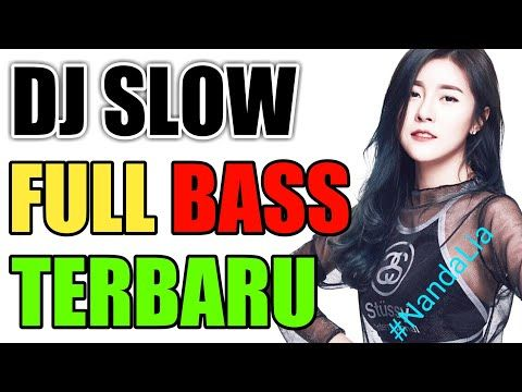 Download DJ SLOW FULL BASS TERBARU 2019 [12 7 MB] #2844bf69   Budhi
