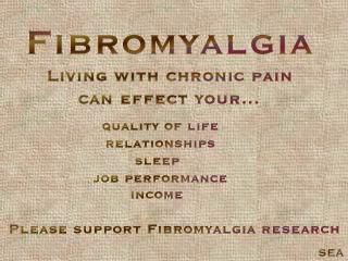 Fibro changes your whole life.
