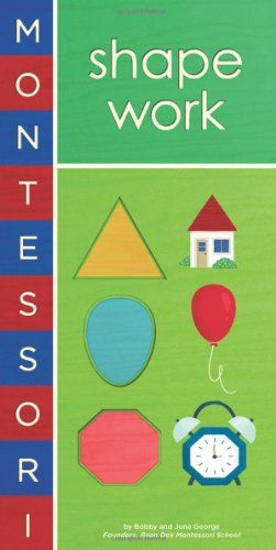 Montessori: Shape Work by Bobby George,http://www.amazon.com/dp/1419709356/ref=cm_sw_r_pi_dp_xpR0sb0GQZ8NE9GT