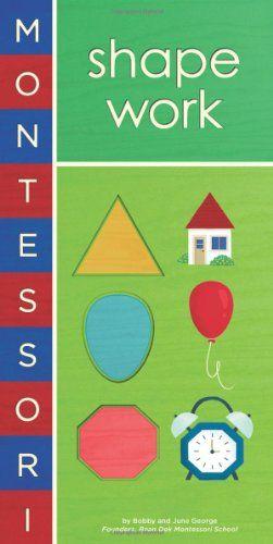 Montessori: Shape Work by Bobby George,http://www.amazon.com/dp/1419709356/ref=cm_sw_r_pi_dp_xpR0sb0GQZ8NE9GT
