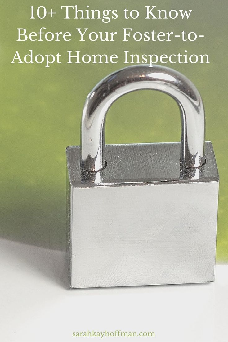 Home Inspection Part I. The foster-to-adopt process. 10 things to know. sarahkayhoffman.com