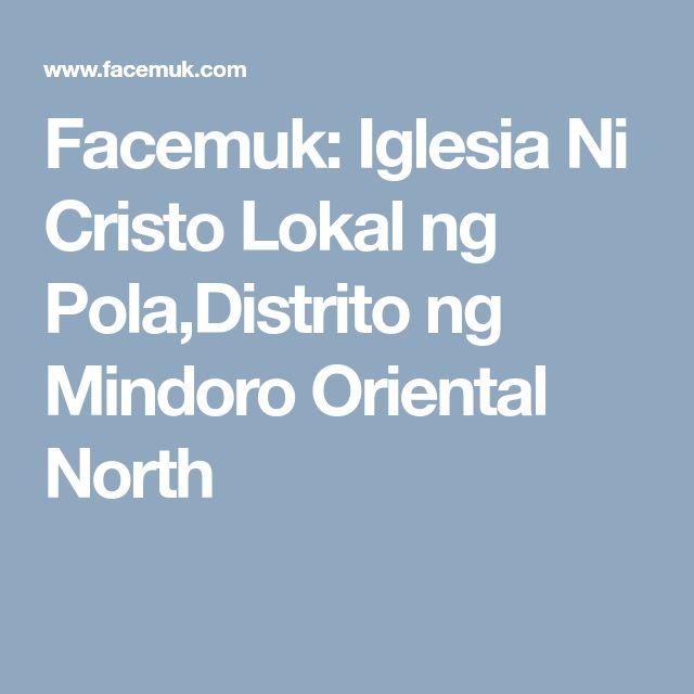 Facemuk: Iglesia Ni Cristo Lokal ng Pola,Distrito ng Mindoro Oriental North