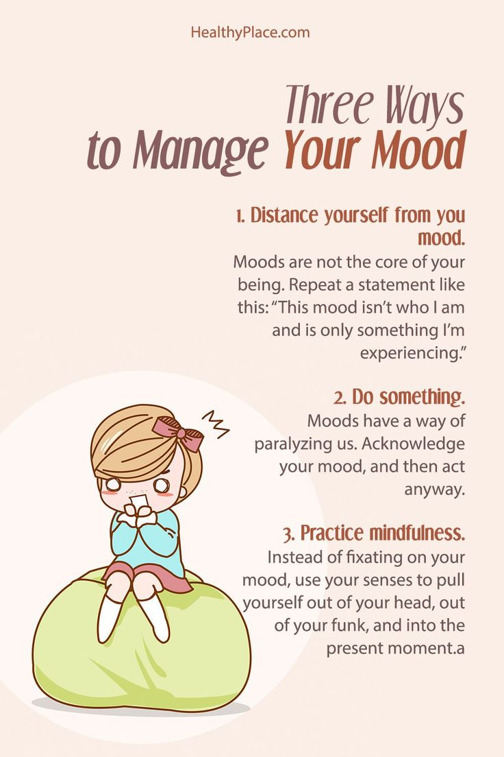 """Managing unwanted moods can be challenging when you have a mental illness, but it can be done. Learn 3 ways to manage your mood at HealthyPlace."" www.HealthyPlace"