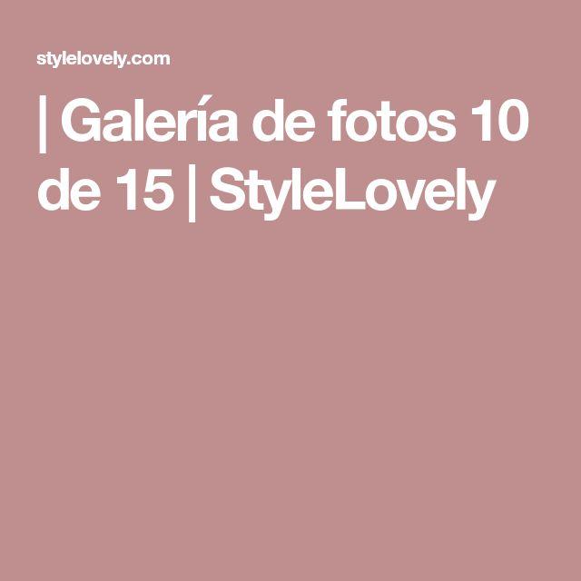 | Galería de fotos 10 de 15 | StyleLovely