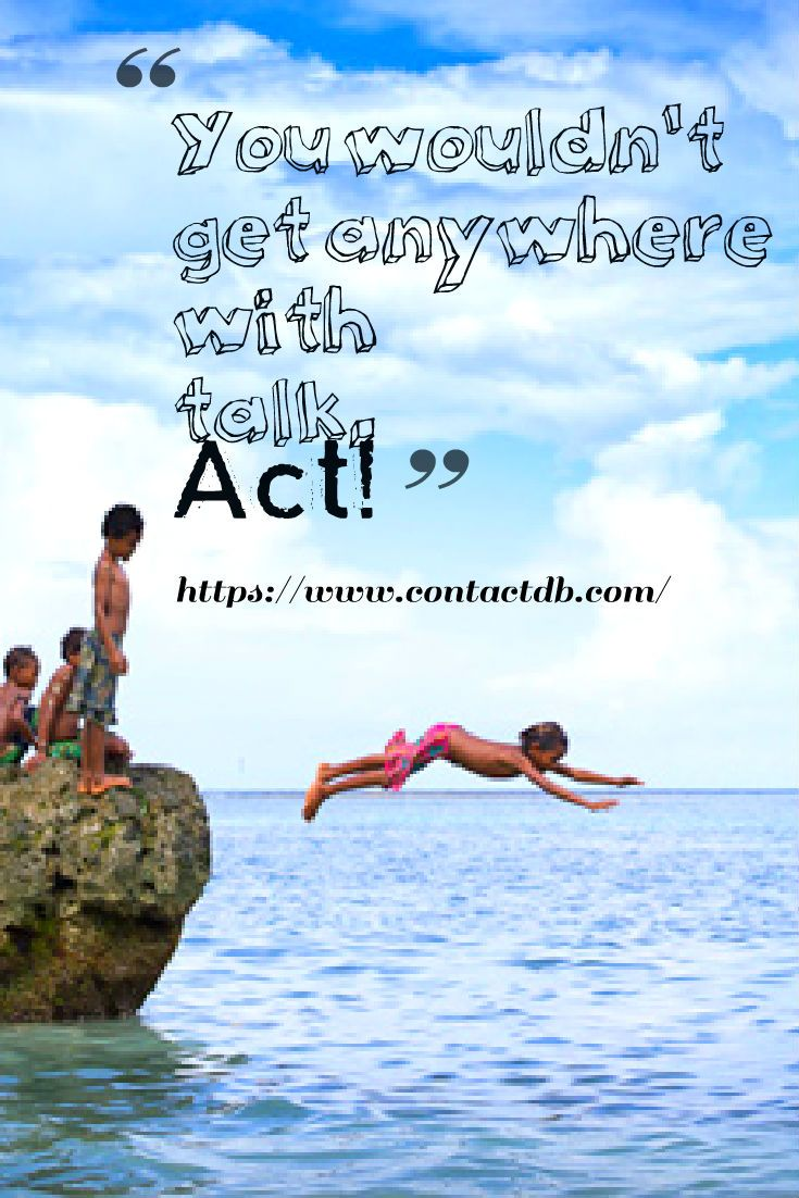 """""""You wouldn't get anywhere with talk. Act!"""" #Business #MarketingLife"""