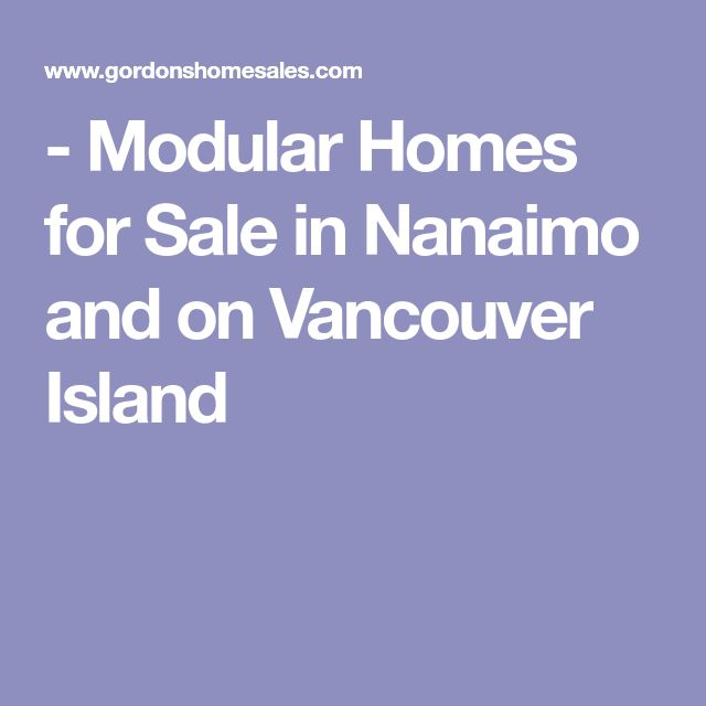 - Modular Homes for Sale in Nanaimo and on Vancouver Island