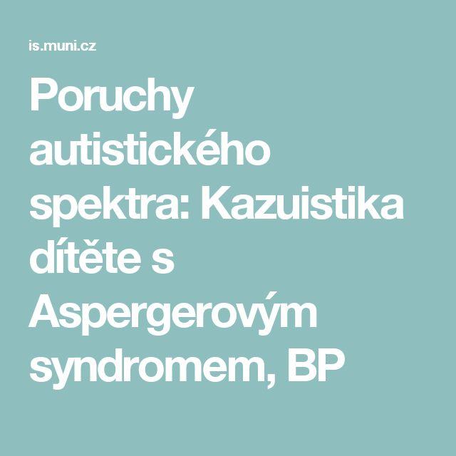 Poruchy autistického spektra: Kazuistika dítěte s Aspergerovým syndromem, BP