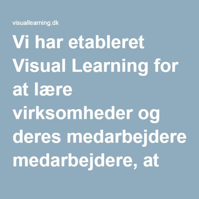 Vi har etableret Visual Learning for at lære virksomheder og deres medarbejdere, at bruge billeder konstruktivt til kommunikation og udvikling. Visual Learning arbejder med visuelle læringsprocesser der skaber fremdrift i virksomheder. Vi har en række korte intensive og velafprøvede workshops, som virksomheder kan bruge, hvis de ønsker at geare virksomheden til en mere visuel fremtid. Vores metoder involverer virksomhedens medarbejdere i kommunikation og udvikling. Vi kombinerer proces og…