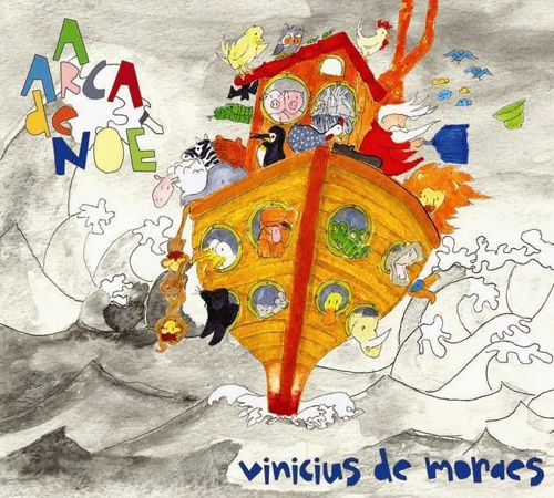 """A arca de Noé"", de Vinicius de Moraes, navega em mar de almirante -  Postado na data de 22/10/2013"