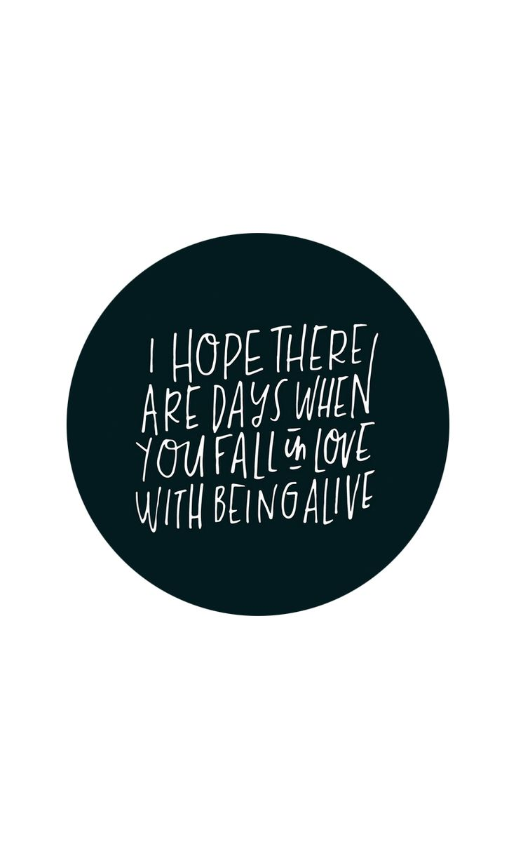 Instagram quote. I hope there's days where you fall in love with being alive. Ig. Quotes to live by.