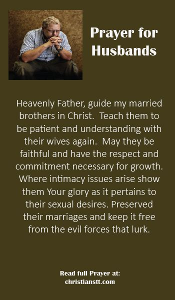 Prayer for Husbands. Hebrews 13:4  - Marriage is honorable among all, and the bed undefiled; but fornicators and adulterers God will judge.