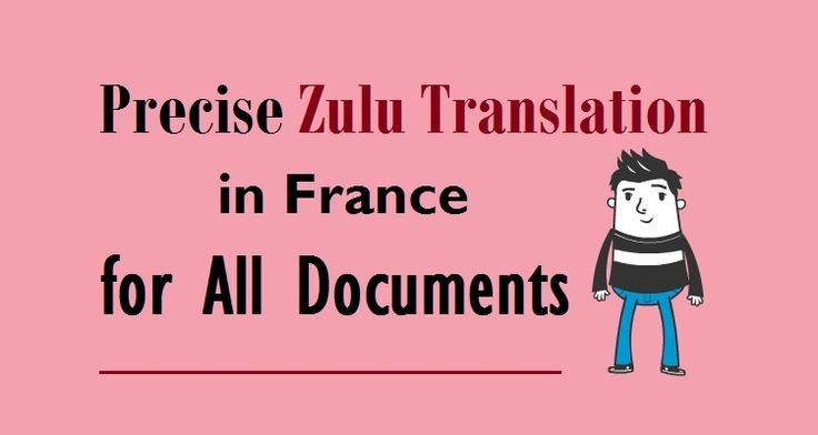 Precise #ZuluTranslation in France for All Documents  #zulu #language #translators