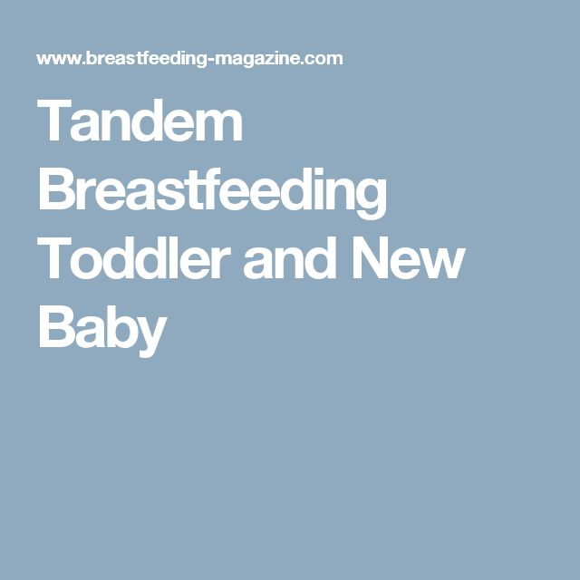 Tandem Breastfeeding Toddler and New Baby