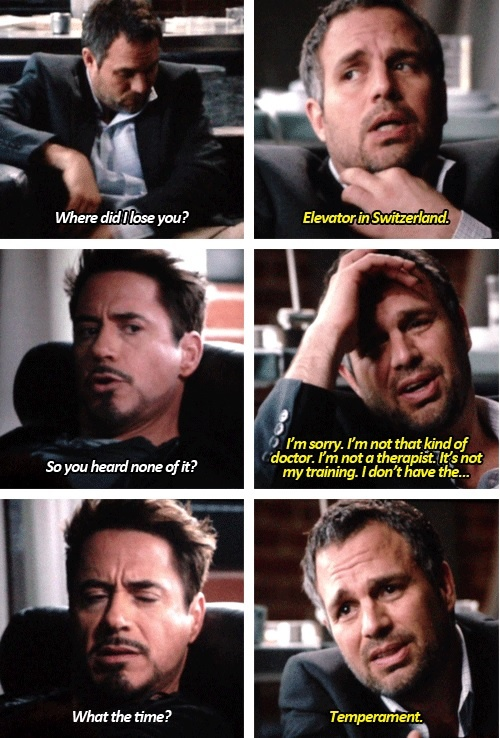 Damn it, Tony, I'm a physicist, not a therapist!