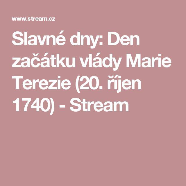 Slavné dny: Den začátku vlády Marie Terezie (20. říjen 1740) - Stream
