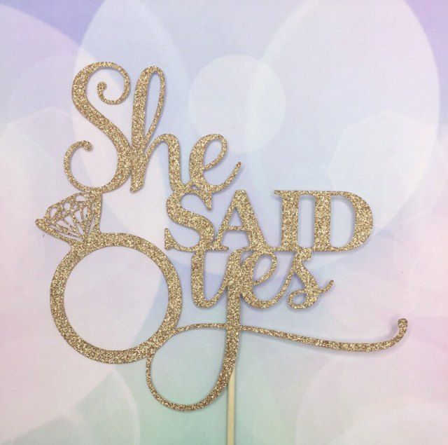She said yes cake topper, engagement cake topper, engagement party cake topper, wedding cake topper