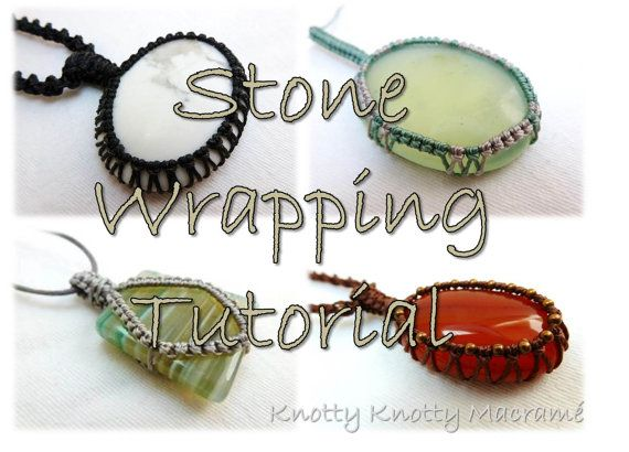 Macramé Stone Wrapping Tutorials, 3 different ways to wrap a stone