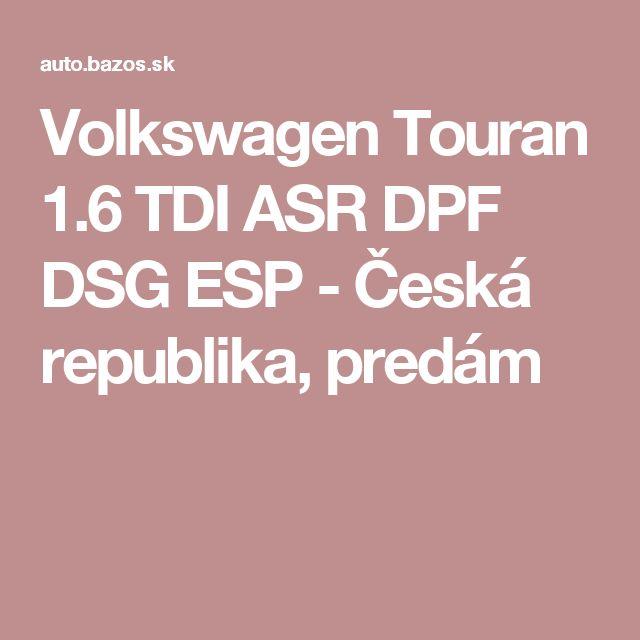 Volkswagen Touran 1.6 TDI ASR DPF DSG ESP - Česká republika, predám
