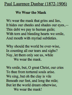 analysis of a poem we wear the A critique is presented of poems such as the poet, to the eastern shore, and we wear the mask by 19th century african american poet paul dunbar, focusing on dunbar's self-identity and his frustration over critical focus on his dialect poems over his standard english poems.