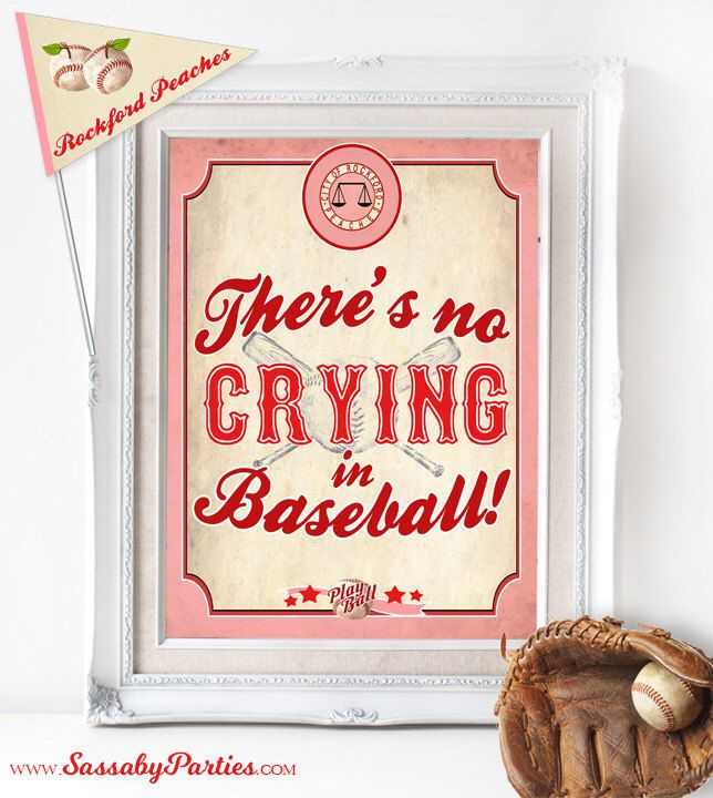 No Crying in Baseball Party Poster - INSTANT DOWNLOAD - Rockford Peaches / League of her Own / Girls Birthday / Baby Shower / Printable Sign by SassabyParties on Etsy https://www.etsy.com/listing/503539438/no-crying-in-baseball-party-poster