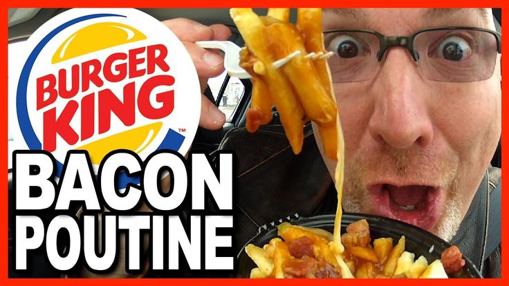 Burger King Poutine with Bacon Review (French Fries, Cheese Curds, Gravy...
