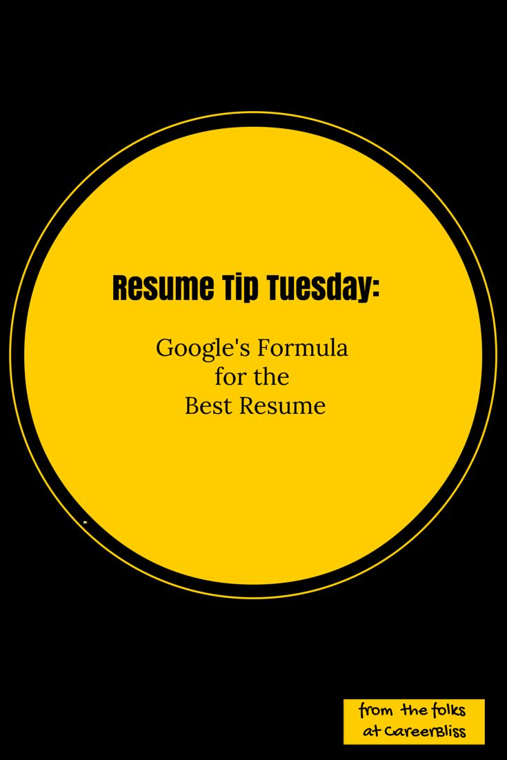 #Resume Tip Tuesday: Googleu0027s Formula For The BEST Resume. Http://