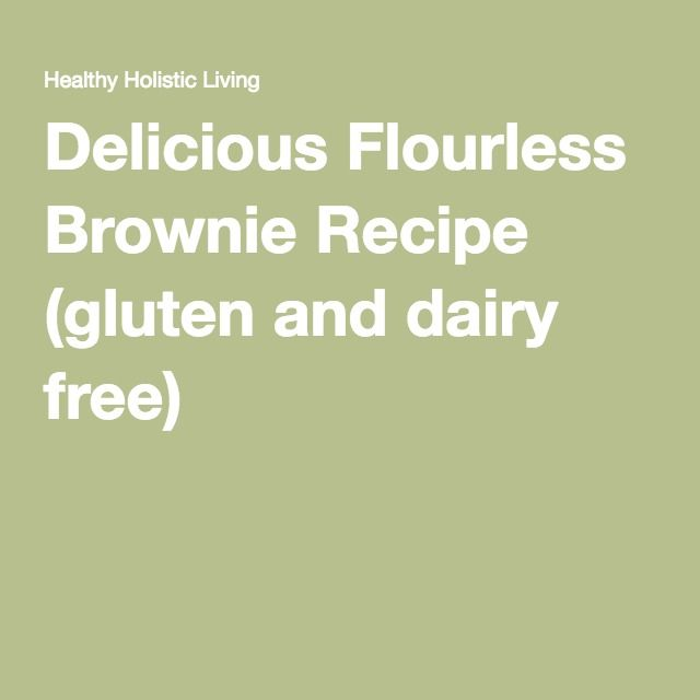 Delicious Flourless Brownie Recipe (gluten and dairy free)