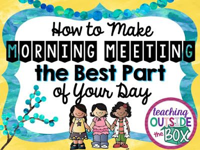 How to Make Morning Meeting the Best Part of Your Day - Teach Outside the Box