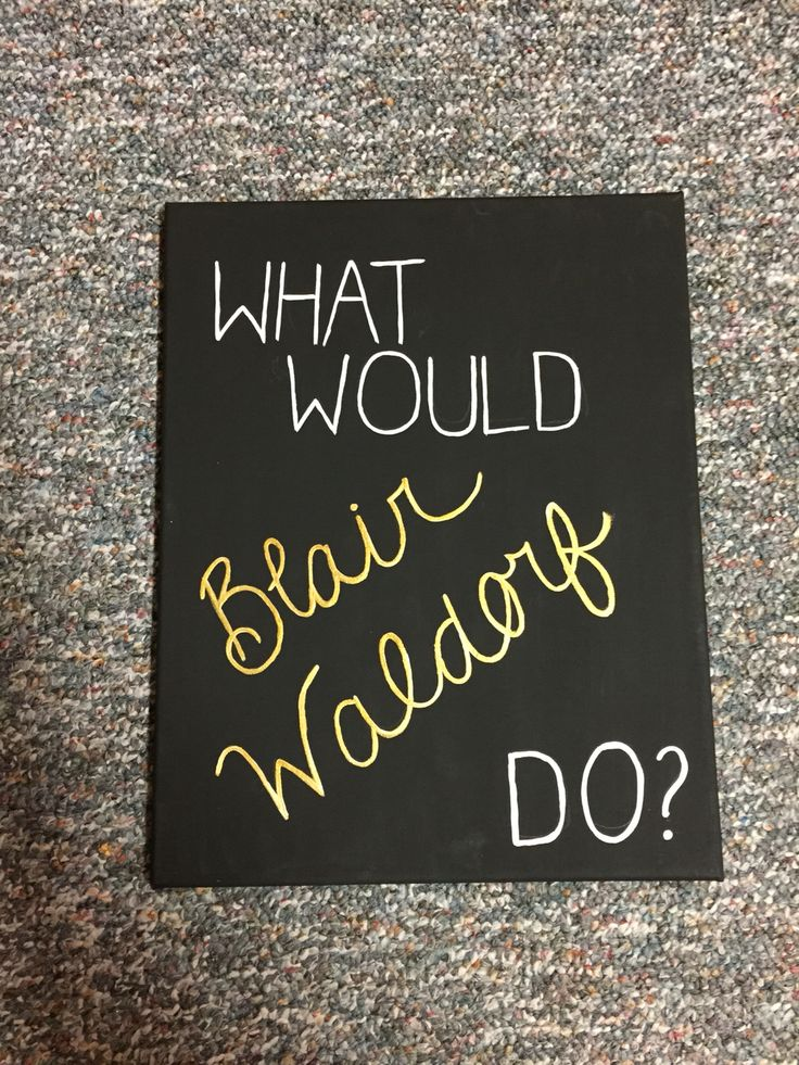 What would Blair Waldorf Do? WWBWD quote Gossip Girl gg canvas handmade DIY craft