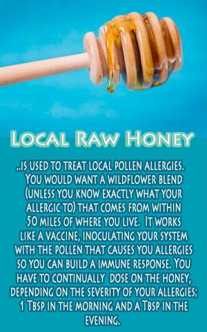Eat LOCAL RAW HONEY for your allergies  I use honey for Adysens cough and allergies. Works like a charm
