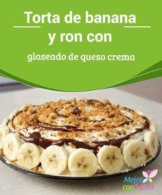 Torta de banana y ron con glaseado de queso crema   Aquí te enseñamos a hacer torta de banana y ron con glaseado de queso crema, para que tomes la fruta que quieras y te apetezca siempre.