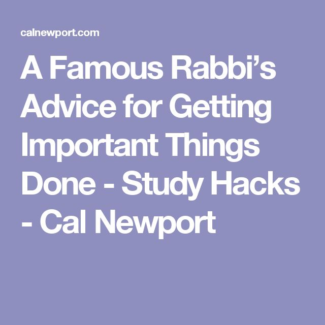 A Famous Rabbi's Advice for Getting Important Things Done - Study Hacks - Cal Newport