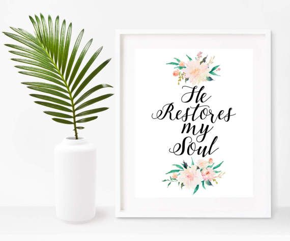 He Restores My Soul, Psalm 23, Printable Art, Bible Verse, Scripture Print, Bible Quotes,  Instant Download, Home Decor, Wall Decor