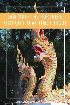LAMPANG- THE NORTHERN THAI CITY THAT TIME FORGOT -