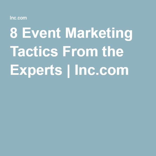 8 Event Marketing Tactics From the Experts | Inc.com