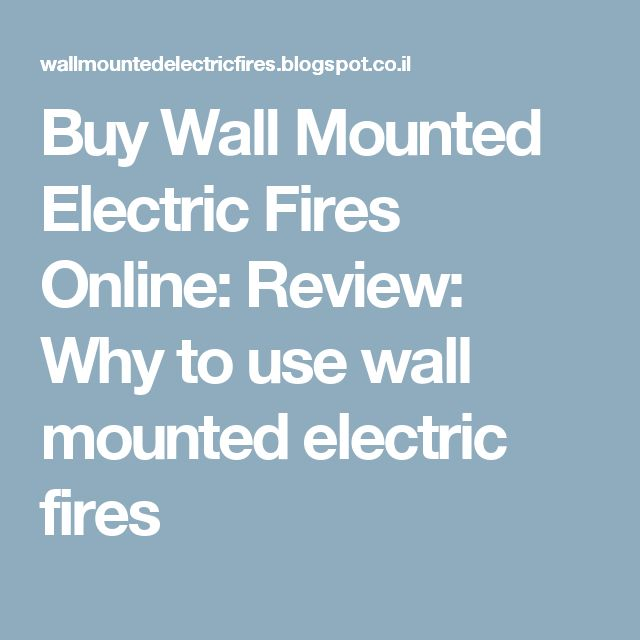 23 best Wallmounted Electric Fires images on Pinterest ...