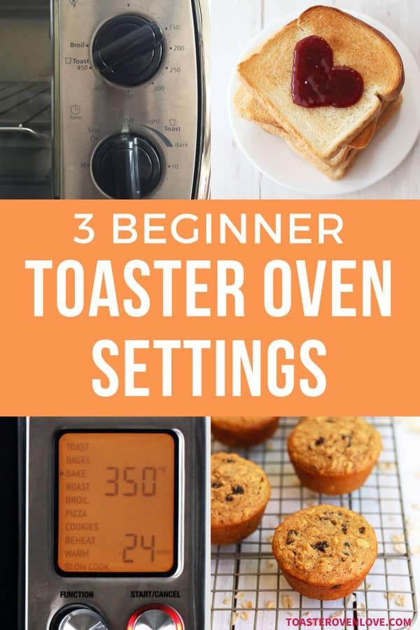 3 Basic Toaster Oven Settings And How To Use Them Toaster Oven