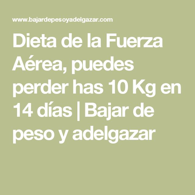 Dieta de la Fuerza Aérea, puedes perder has 10 Kg en 14 días | Bajar de peso y adelgazar