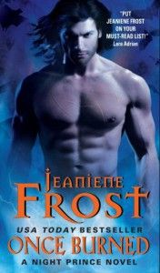 Awaiting the new release from Jeanine Frost. Once Burned.