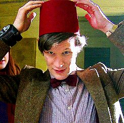 Fezzes Are Cool: Flat-topped fezzes are in the same league as glasses and bow ties, according to the Eleventh Doctor. Any time there's a fez, we're in. Source: BBC via Tumblr user infiniatemistakestictoc