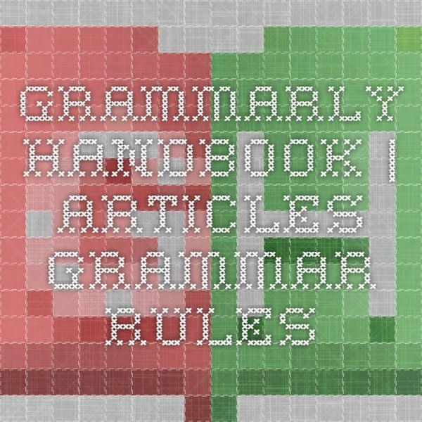 Grammarly Handbook | Articles Grammar Rules