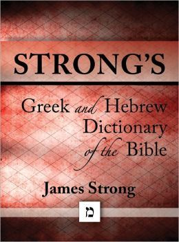 strongs concordance with hebrew and greek lexicon -