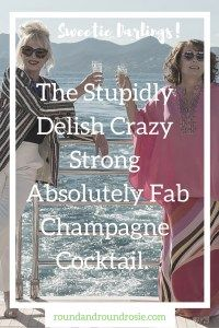 A Boozy, Drunken Recipe. The Absolutely Fabulous Champagne Cocktail