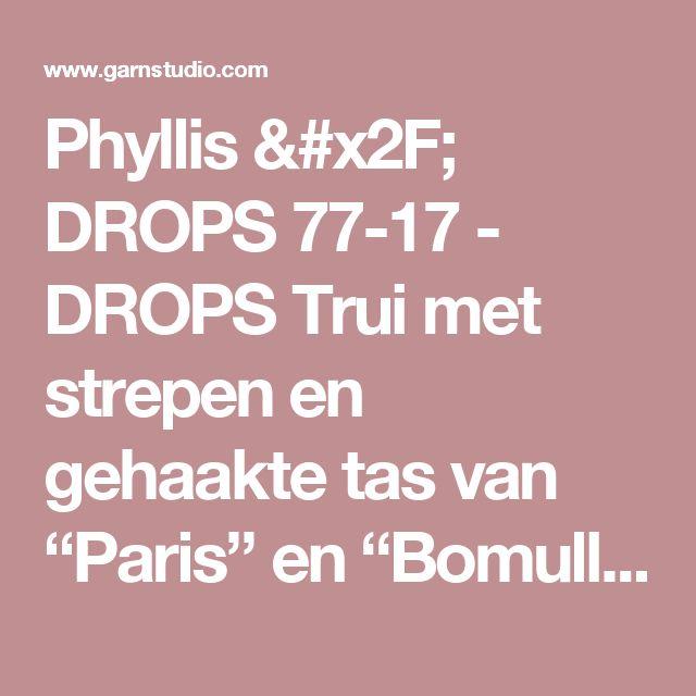 """Phyllis / DROPS 77-17 - DROPS Trui met strepen en gehaakte tas van """"Paris"""" en """"Bomull-Lin"""". Maat S - XXL. - Gratis patronen van DROPS Design"""