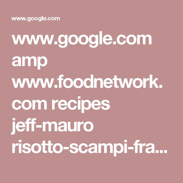www.google.com amp www.foodnetwork.com recipes jeff-mauro risotto-scampi-fra-diavolo-3691481.amp