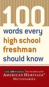 100 Words Every High School Freshman Should Know.  Have the one for HS grads... Need this one since I teach 9th!
